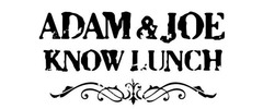 Adam & Joe Know Lunch Logo