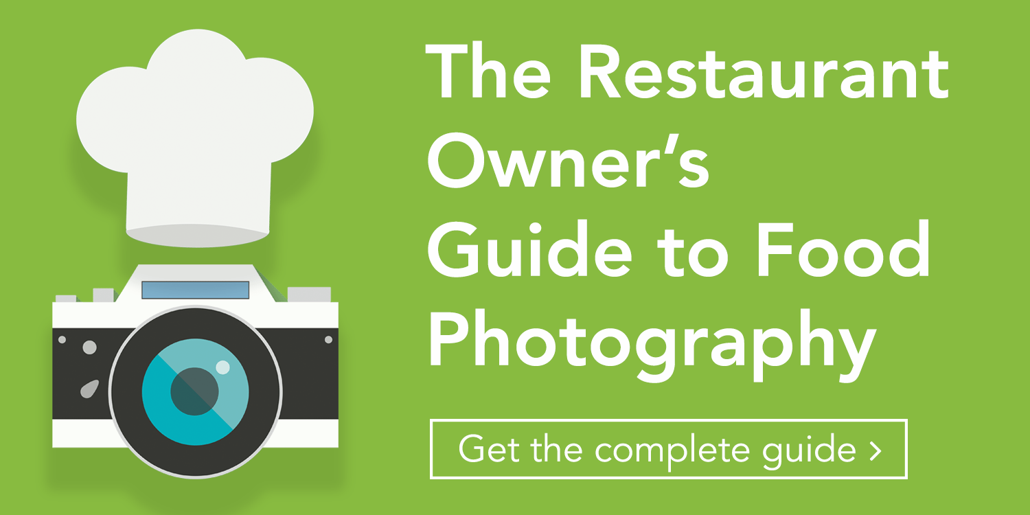 Download the Restaurant Owner's Guide to Food Photography