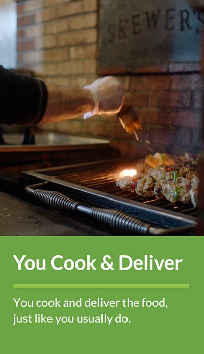 You Cook and Deliver the Food