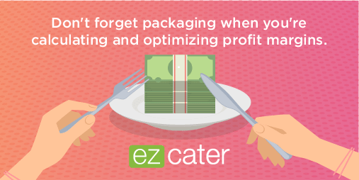 Don't forget packaging when you're calculating and optimizing profit margins