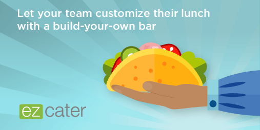 Let your team customize their lunch with a build your own bar