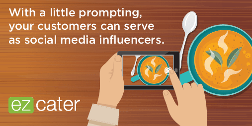 With a little prompting your customers can serve as social media influencers