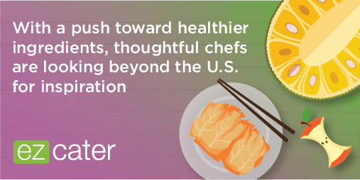 With a push towards healthier ingredients, chefs are looking beyond the US for inspiration