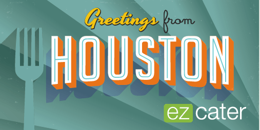 Greetings from the Houston restaurant and catering scene