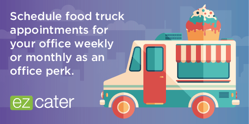 Food trucks make a great office benefit